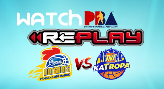 Video List: Magnolia vs TNT game replay January 27, 2018 PBA Philippine Cup