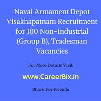 Naval Armament Depot Visakhapatnam Recruitment for 100 Non-Industrial (Group B), Tradesman Vacancies
