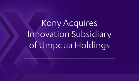 Kony acquires innovation subsidiary of Umpqua Holdings