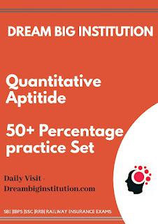 Quantitative Aptitude Word Problem Based on Percentage Practice set - Dream Big Institution