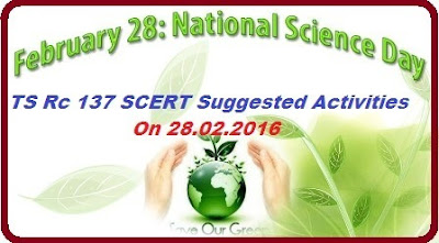 rc-137-national-science-day-celebrations-28-february-suggested-activities-scert-telanganaNational Science Day Celebrations on February 28 Telangana SCERT issued orders to celebrate National Science Day on 28-02-2016 Activities suggested on National Science Day Celebrations on 28th February