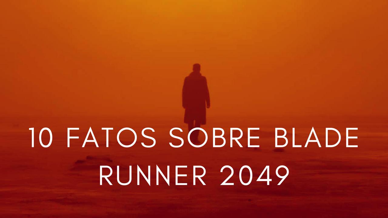 10 coisas que você não sabia sobre Blade Runner 2049
