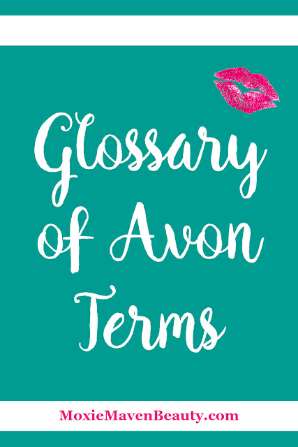 Glossary of Avon Terms & Meanings. MoxieMavenBeauty.com