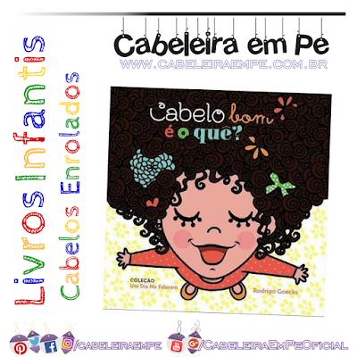 Cabelo Cacheado livro infantil Cabelo bom é o que - Rodrigo Goecks
