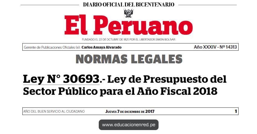LEY Nº 30693 - Ley de Presupuesto del Sector Público para el Año Fiscal 2018 - www.congreso.gob.pe