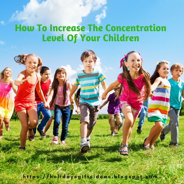 Increase The Concentration Level Of Your Children