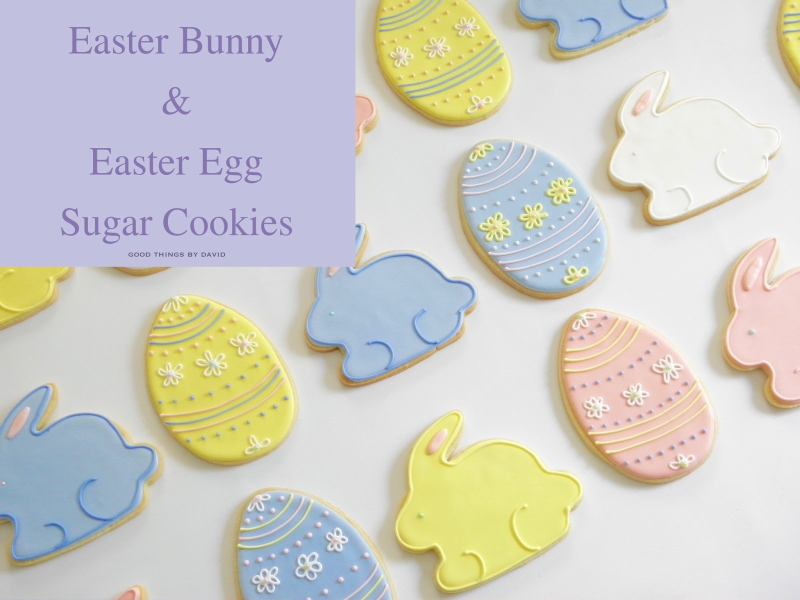 good things by david easter bunny and easter egg sugar cookies