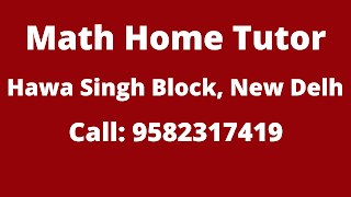 Maths Home Tutor in Hawa Singh Block Delhi