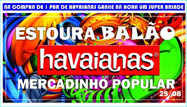 ffba4a596 Ganhe um super brinde na promoção Estoura Balão Especial Havaianas ...