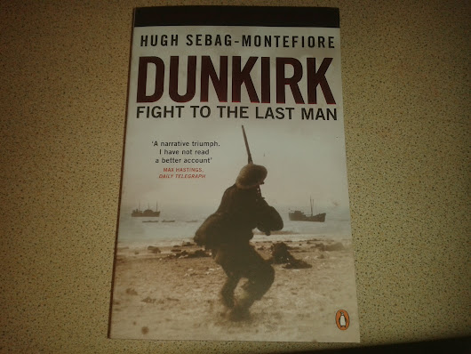 Marts Book Corner - Dunkirk: Fight To The Last Man by Hugh Sebag-Montefiore
