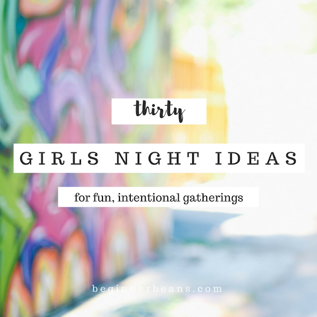 30 Girls Night Ideas for Fun, Intentional Gatherings