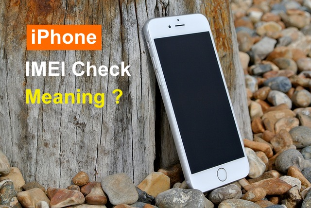 What is iPhone IMEI check mean ? - iPhone IMEI Check net