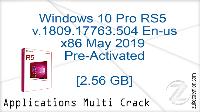 Windows 10 Pro RS5 v.1809.17763.504 En-us x86 May2019 Pre-Activated  |  2.56 GB