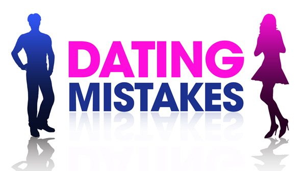 6 dating mistakes
