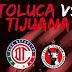 Toluca vs Xolos Tijuana EN VIVO ONLINE Por la fecha 6 de la Copa Mx / HORA Y CANAL
