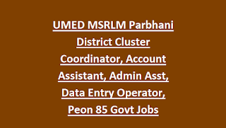 UMED MSRLM Parbhani District Cluster Coordinator, Account Assistant, Admin Asst, Data Entry Operator, Peon 85 Govt Jobs
