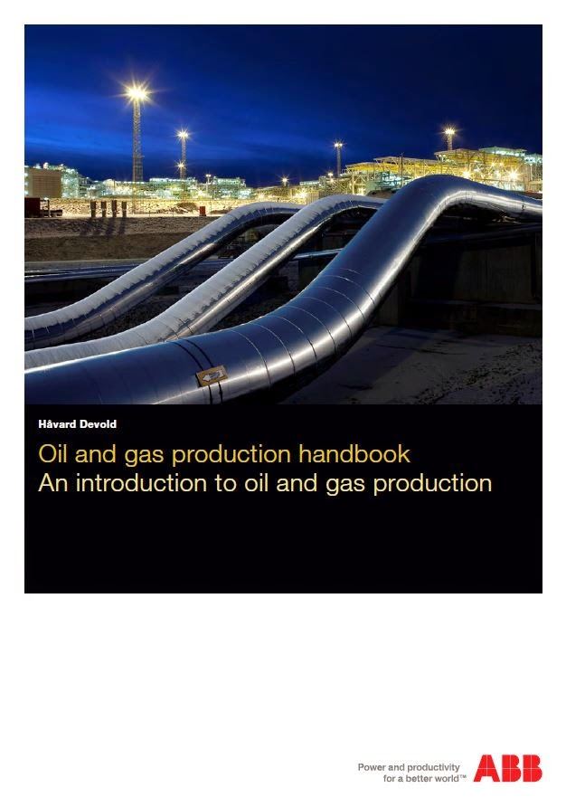 Oil and Gas Production Handbook - An Introduction to Oil and Gas Production, oleh: ABB