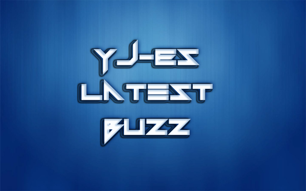 YJ-ES Latest Buzz
