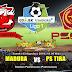 Agen Bola Terpercaya - Prediksi Madura United vs PS TIRA 3 Agustus 2018