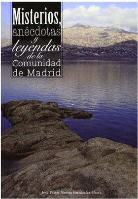Misterios, anécdotas y leyendas de la Comunidad de Madri