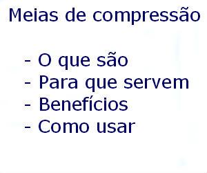 Meias de compressão o que são para que servem como usar benefícios