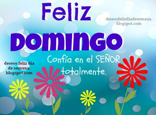 Feliz Domingo. imagen dom  , mensajes frases doming