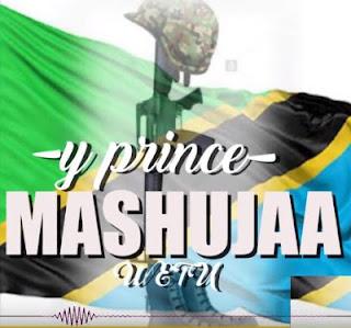 Audio - Y Prince - Mashujaa Wetu Mp3 Download