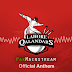 PSL 2016: Lahore Qalandars Official Anthem by Asrar & Nabeel Shaukat Ali (MP3 Download/Lyrics)