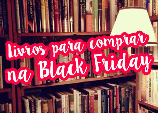 Wishlist da Black Friday!