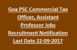 Goa PSC Commercial Tax Officer, Assistant Professor Jobs Recruitment Notification