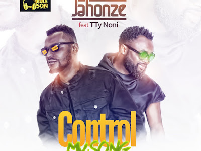 MP3 + VIDEO : Jahonze Ft. Tty – Control My Song