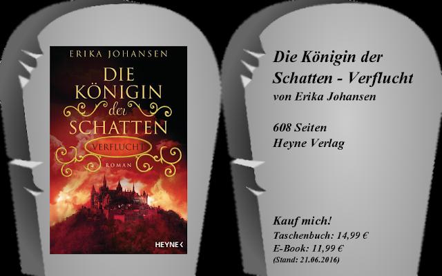 http://www.randomhouse.de/Paperback/Die-Koenigin-der-Schatten-Verflucht/Erika-Johansen/Heyne/e444390.rhd