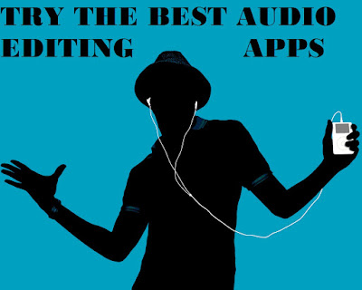 Try the Best Audio Editing Apps on your Android Phone!!