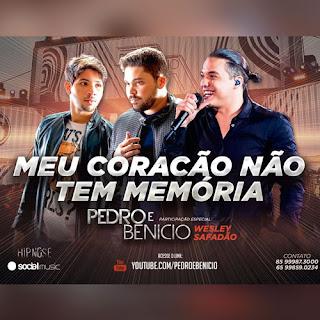 Baixar Pedro e Benício part. Wesley Safadão – Meu coração não tem memória (2016)