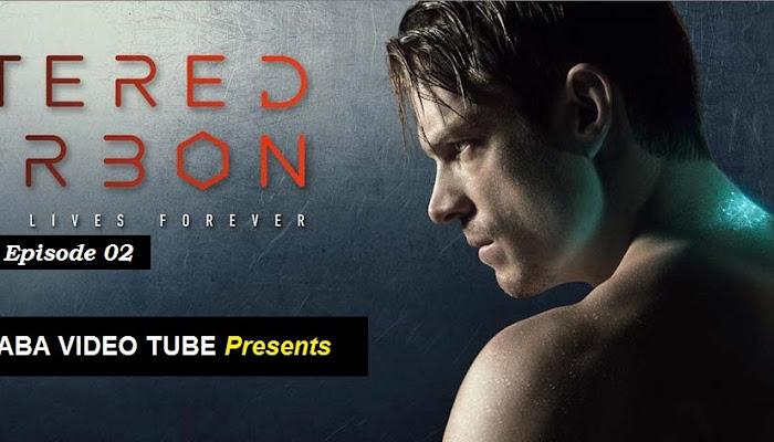 BAD-E-SABA Presents - Altered Carbon Season 1 Episode 2 Watch Online