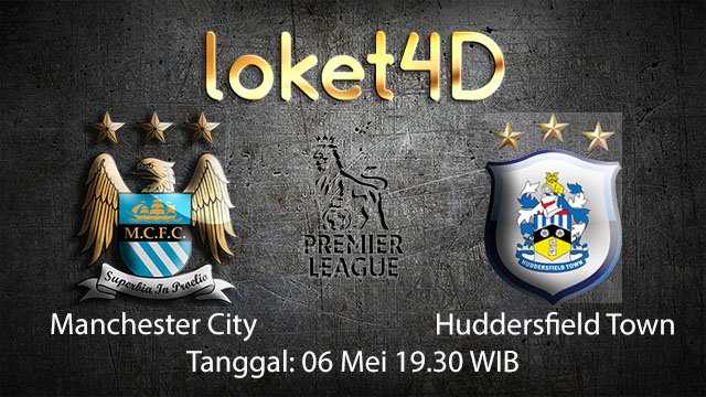 BOLA88 - PREDIKSI TARUHAN BOLA MANCHESTER CITY VS HUDDERSFIELD TOWN 6 MEI 2018 ( ENGLISH PREMIER LEAGUE )