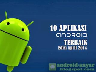 Free download 10 aplikasi Android gratis terbaik bulan April 2014 gratis .APK