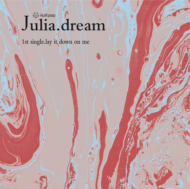 [EP] JuliaDream – Lay It Down On Me