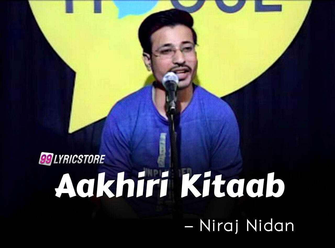 'Aakhiri Kitaab Poetry has written and performed by Niraj Nidan on The Social House's Plateform.
