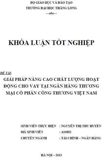 Giải pháp nâng cao chất lượng hoạt động cho vay tại Ngân hàng Thương mại Cổ phần Công thương Việt Nam