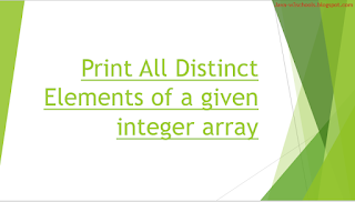 Print All Distinct Elements of a given integer array