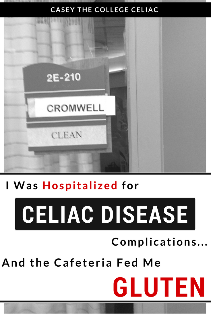 I Was Hospitalized for Celiac Disease Complications...and the Cafeteria Gave Me Gluten