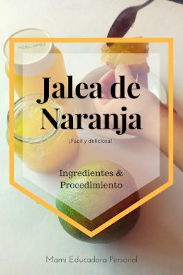 todos los ingredientes y el procedimiento para cocinar una facil y deliciosa jalea de naranja, te va a encantar!