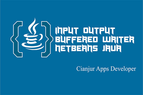 Cara Menulis Data File TXT dengan BufferedWriter Pada Java