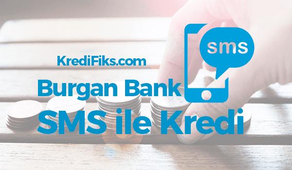 Burgan Bank SMS Kredi Başvurusu Nasıl Yapılır?