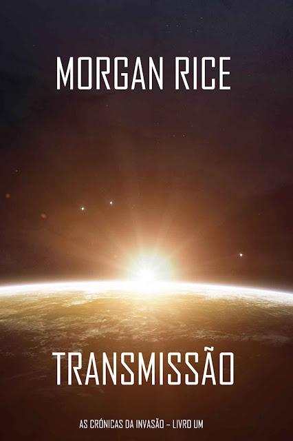 Transmissão (As Crónicas da Invasão – Livro Um) um Thriller de Ficção Científica - Morgan Rice