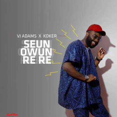 VJ-Adams-seun-rere-mp3