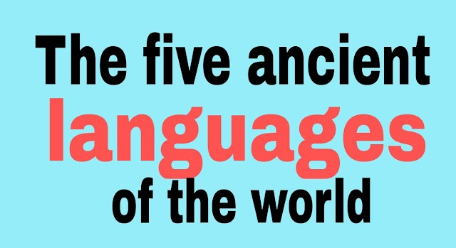 The five ancient languages of the world - Blogs71