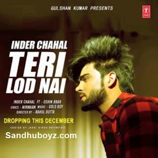 http://sandhuboyz.com/album/53043/teri-lod-nahi-inder-chahal.html