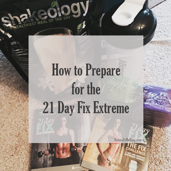 21 Day Fix, 21 Day Fix Extreme, Beachbody, Shakeology, How to Prepare for the 21 Day Fix Extreme, fitness, boost up,